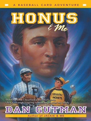 Baseball Card Adventure Series: Honus & Me